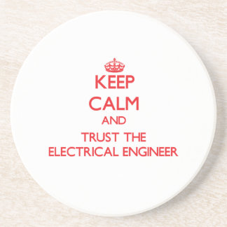 Keep Calm and Trust the Electrical Engineer Beverage Coaster