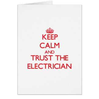 Keep Calm and Trust the Electrician Card