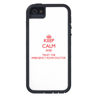 Keep Calm and Trust the Emergency Room Doctor iPhone 5 Cases