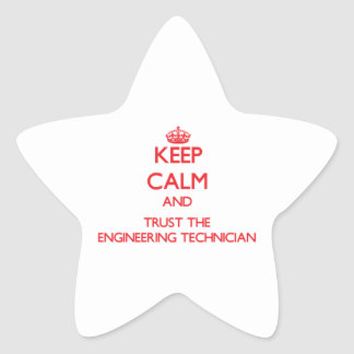 Keep Calm and Trust the Engineering Technician Star Stickers