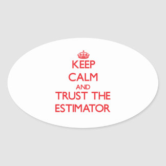 Keep Calm and Trust the Estimator Oval Sticker