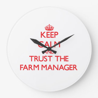 Keep Calm and Trust the Farm Manager Large Clock