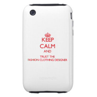 Keep Calm and Trust the Fashion Clothing Designer iPhone 3 Tough Cover