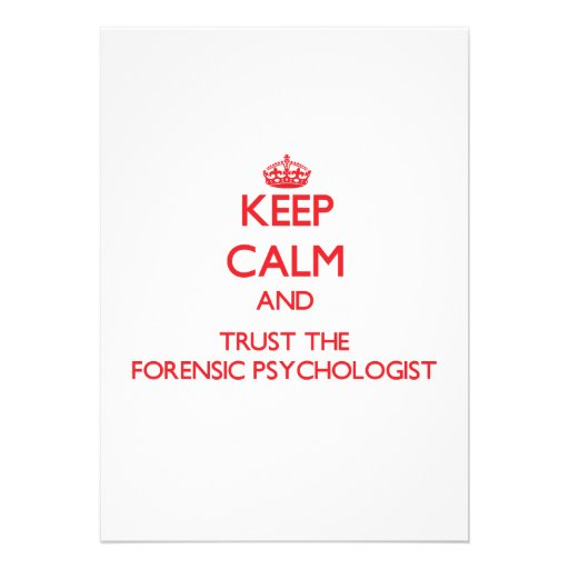 Keep Calm and Trust the Forensic Psychologist Personalized Invite