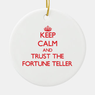 Keep Calm and Trust the Fortune Teller Ornament