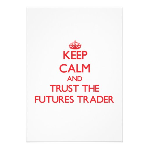 Keep Calm and Trust the Futures Trader Personalized Invitations