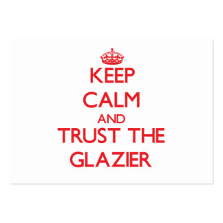 Keep Calm and Trust the Glazier Pack Of Chubby Business Cards