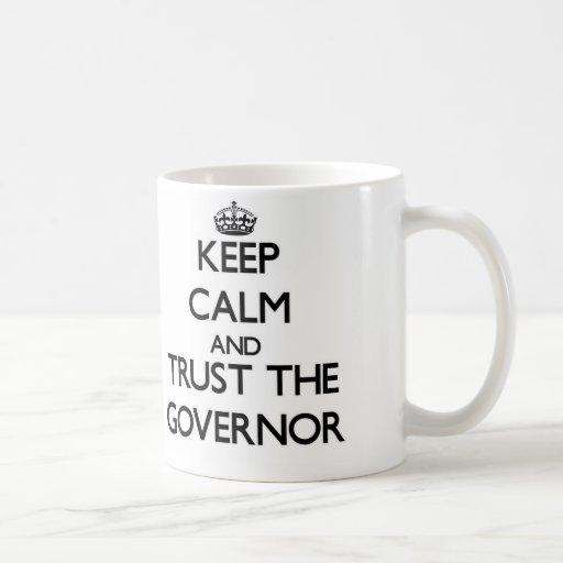 Keep Calm and Trust the Governor Coffee Mug