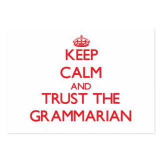 Keep Calm and Trust the Grammarian Business Card Templates