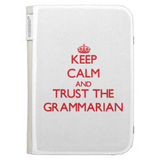 Keep Calm and Trust the Grammarian Cases For The Kindle