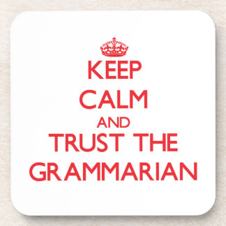 Keep Calm and Trust the Grammarian Coasters