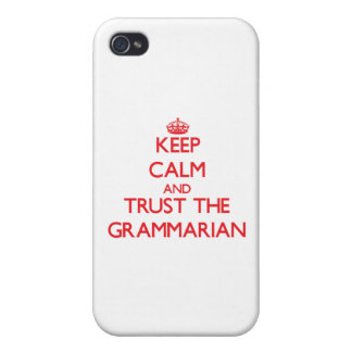 Keep Calm and Trust the Grammarian Covers For iPhone 4