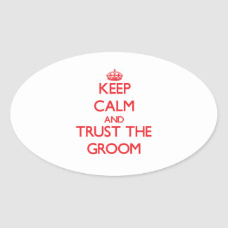 Keep Calm and Trust the Groom Stickers