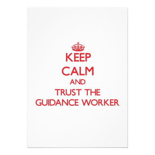 Keep Calm and Trust the Guidance Worker Personalized Invitations