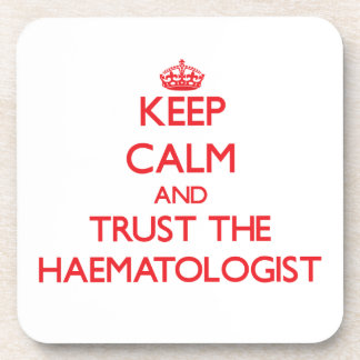 Keep Calm and Trust the Haematologist Coaster