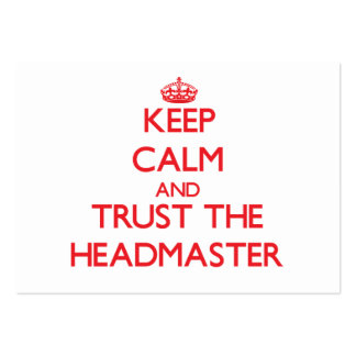 Keep Calm and Trust the Headmaster Business Card Template