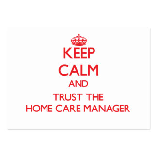 Keep Calm and Trust the Home Care Manager Business Card