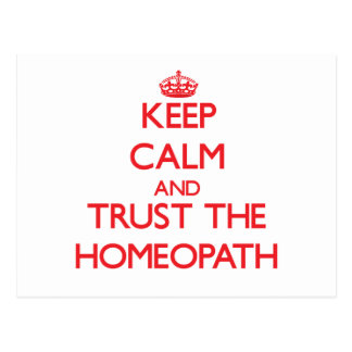Keep Calm and Trust the Homeopath Post Card