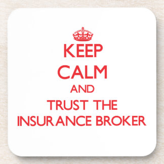 Keep Calm and Trust the Insurance Broker Drink Coasters