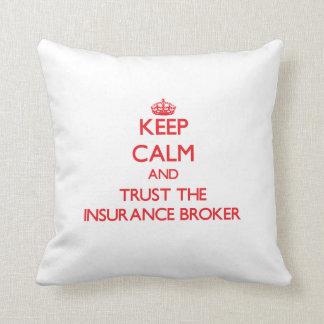 Keep Calm and Trust the Insurance Broker Pillows