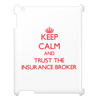 Keep Calm and Trust the Insurance Broker iPad Cases