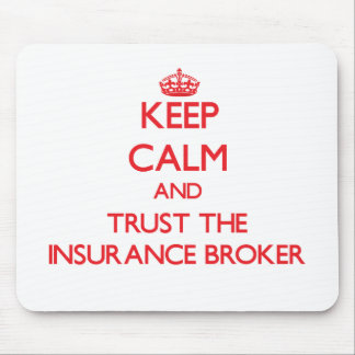 Keep Calm and Trust the Insurance Broker Mouse Pad