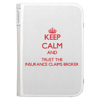 Keep Calm and Trust the Insurance Claims Broker Kindle 3G Cover
