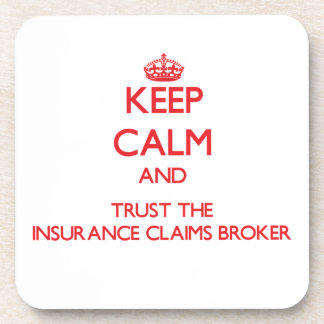Keep Calm and Trust the Insurance Claims Broker Drink Coasters