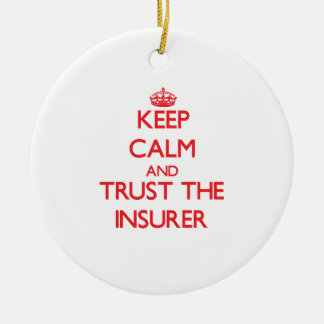 Keep Calm and Trust the Insurer Christmas Ornament