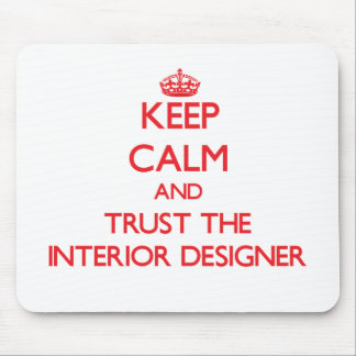 Keep Calm and Trust the Interior Designer Mouse Mat