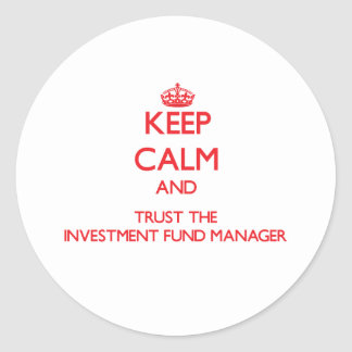 Keep Calm and Trust the Investment Fund Manager Sticker