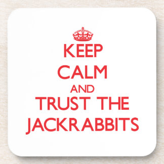 Keep calm and Trust the Jackrabbits Beverage Coaster
