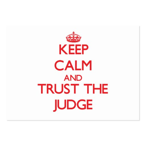 Keep Calm and Trust the Judge Business Card Templates