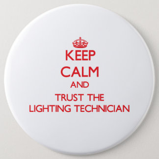 Keep Calm and Trust the Lighting Technician 6 Cm Round Badge