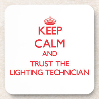 Keep Calm and Trust the Lighting Technician Coasters