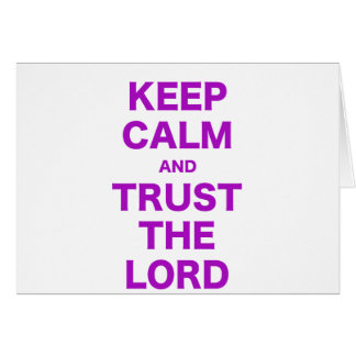 Keep Calm and Trust the Lord Greeting Cards
