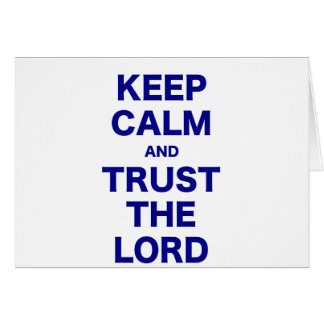 Keep Calm and Trust the Lord Card