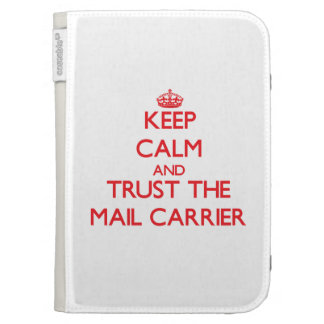 Keep Calm and Trust the Mail Carrier Kindle Case