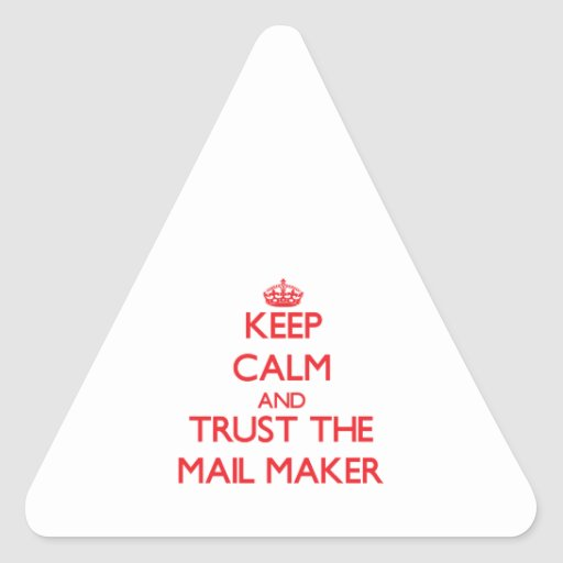 Keep Calm and Trust the Mail Maker Sticker