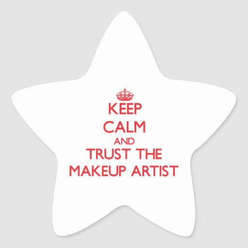 Keep Calm and Trust the Makeup Artist Star Stickers