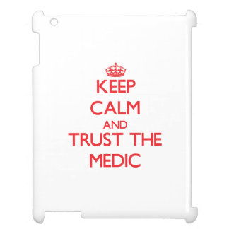 Keep Calm and Trust the Medic Cover For The iPad