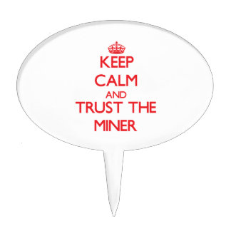 Keep Calm and Trust the Miner Cake Topper