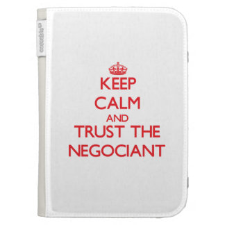 Keep Calm and Trust the Negociant Cases For Kindle