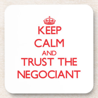 Keep Calm and Trust the Negociant Drink Coaster