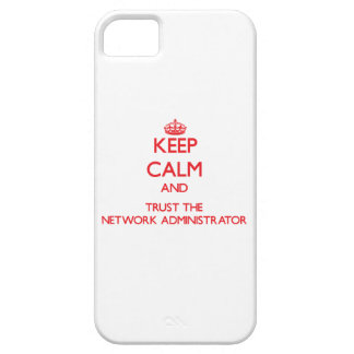 Keep Calm and Trust the Network Administrator iPhone 5 Cover
