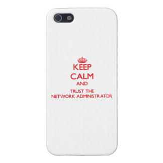 Keep Calm and Trust the Network Administrator Cases For iPhone 5