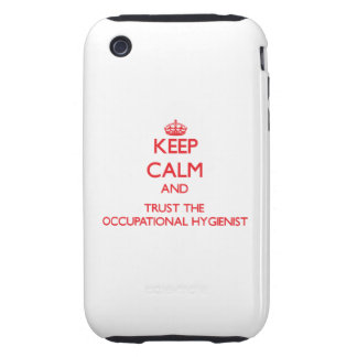 Keep Calm and Trust the Occupational Hygienist iPhone 3 Tough Cover