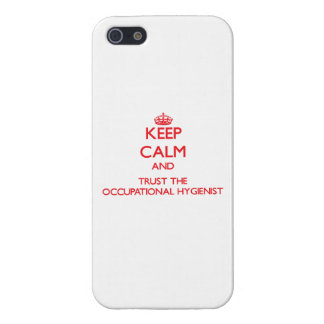 Keep Calm and Trust the Occupational Hygienist iPhone 5/5S Cover