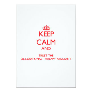 Keep Calm and Trust the Occupational Therapy Assis 13 Cm X 18 Cm Invitation Card