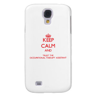 Keep Calm and Trust the Occupational Therapy Assis Galaxy S4 Case